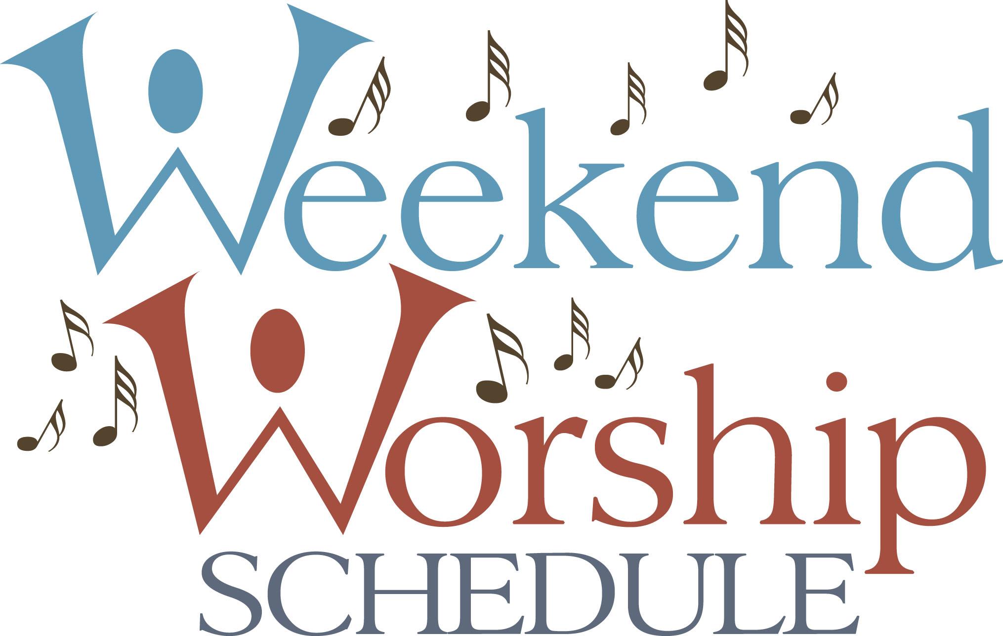 Weekend Worship Schedule